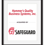 Hammers Quality Business Systems, inc. acquired by Safeguard